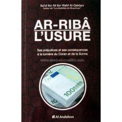 Ar-Ribâ - L'Usure, ses préjudices et ses conséquences