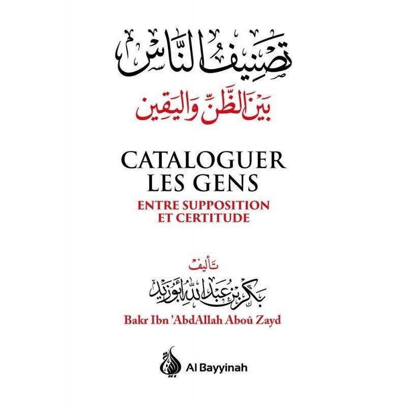 Cataloguer les gens entre supposition et certitude - Bakr Abou Zayd