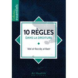 10 Règles dans la Droiture - Al-Badr - Al-Hadith
