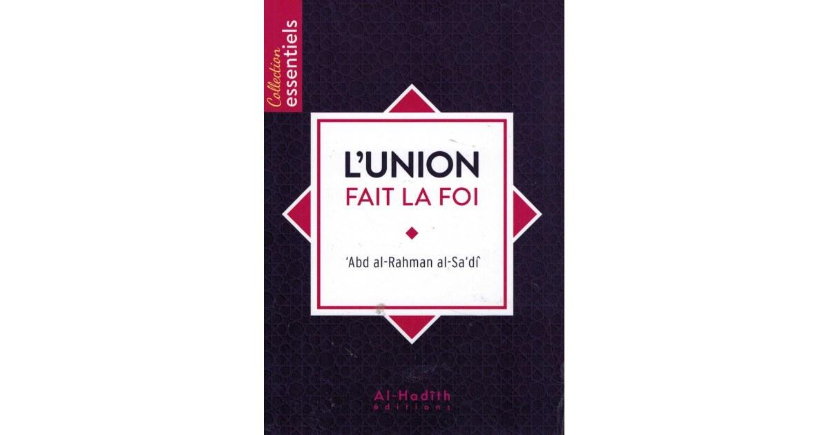 L'Union fait la Foi - As-Sa'dî - Al-Hadith