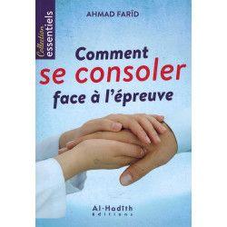 Comment se consoler face à l'épreuve - Ahmad Farîd - Al-Hadith