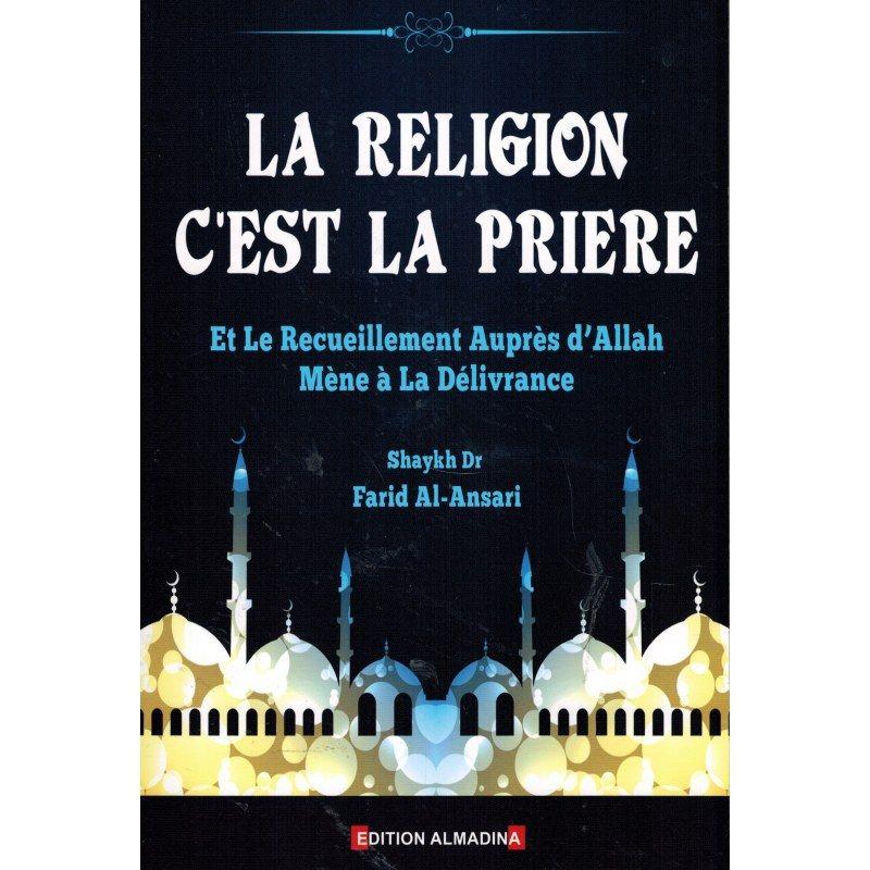 La Religion c'est la Prière - Shaykh Farid Al-Ansari
