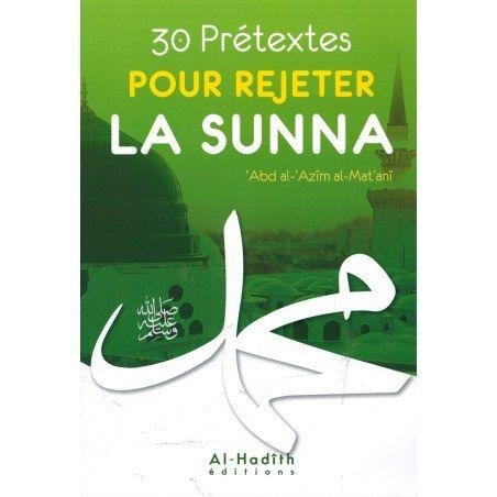 30 Prétextes pour rejeter la Sunna - 'Abd Allah al-Mat'anî - Al-Hadith