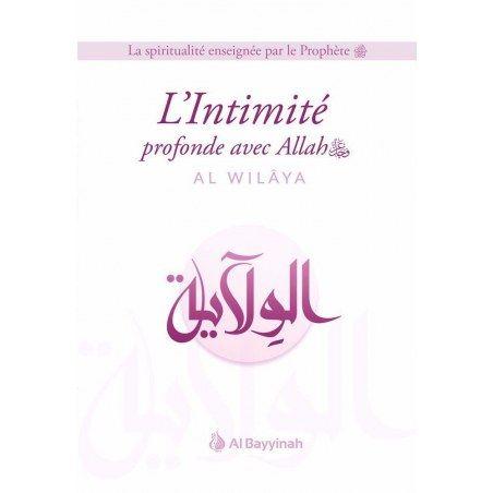 L'Intimité profonde avec Allah (AL-WILÂYA) - Al Bayyinah