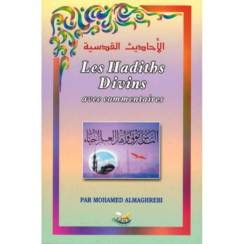 Les Hadiths Divins (Qudsî) avec commentaires - Modamed Al-Marghrebi