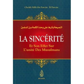 La Sincérité et son effet sur l'unité des Musulmans - Shaykh Al-Fawzân - Ibn Badis