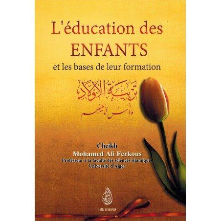 L'éducation des Enfants et la base de leur formation - Shaykh Ferkous - Ibn Badis