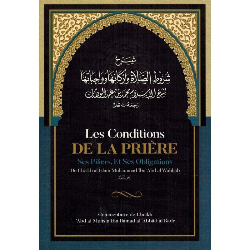 Les Conditions de la Prière ses Piliers, et ses Obligations - Muhammad Ibn Abd Al-Wahhâb - Ibn Badis