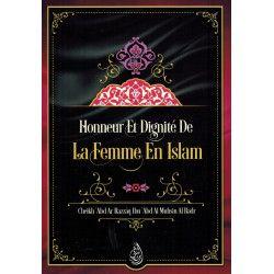 Honneur et Dignité de la Femme en Islam - Shaykh 'Abd Ar-Razzâq Al Badr - Ibn Badis