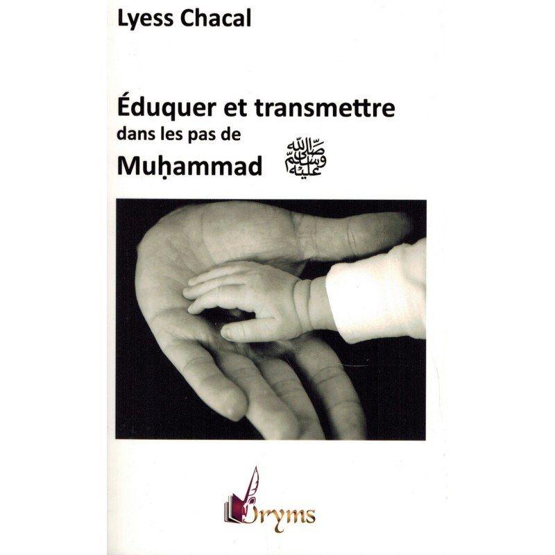 Éduquer et transmettre dans les pas de Muhammad - Lyess Chacal