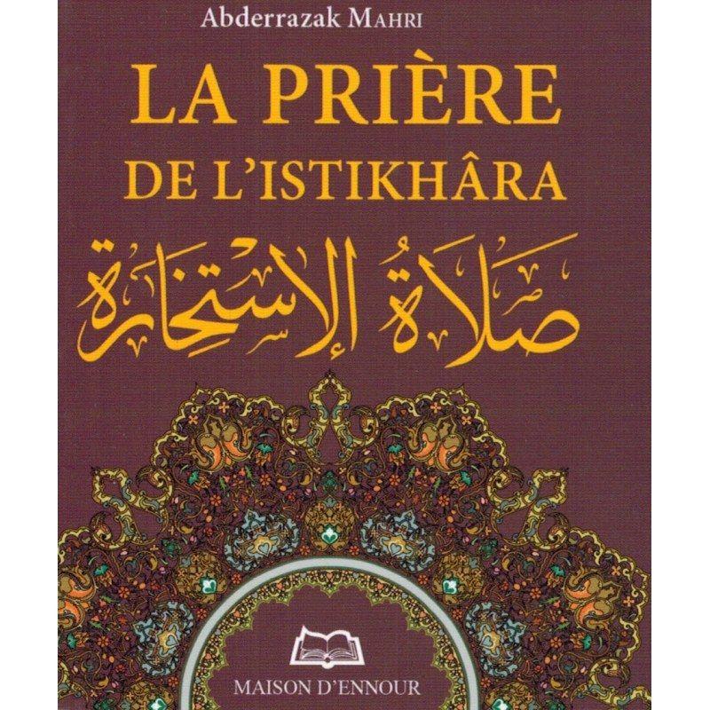 La Prière de l'Istikhâra (Consultation) - Abderrazak Mahri - Maison d'Ennour