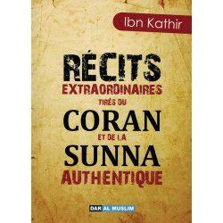 Récits extraordinaires tirés du Coran et de la Sunna Authentique - Dar Al Muslim