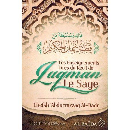 Les Enseignements tirés du récit de Luqman Le Sage -  Shaykh Abd Ar-Razzâq Al-Badr - Al Baïda