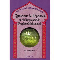 Questions et Réponses sur la Biographie du Prophète Mohammed - Khalil Temmar