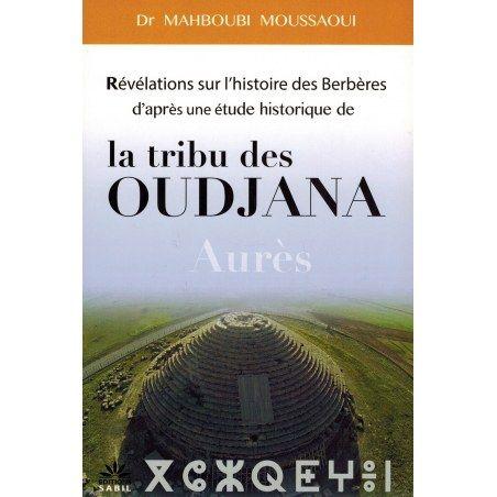 Révélations sur l'histoire des Berbères d'après une étude historique de la tribu des Oudjana Aurès - Editions Sabil