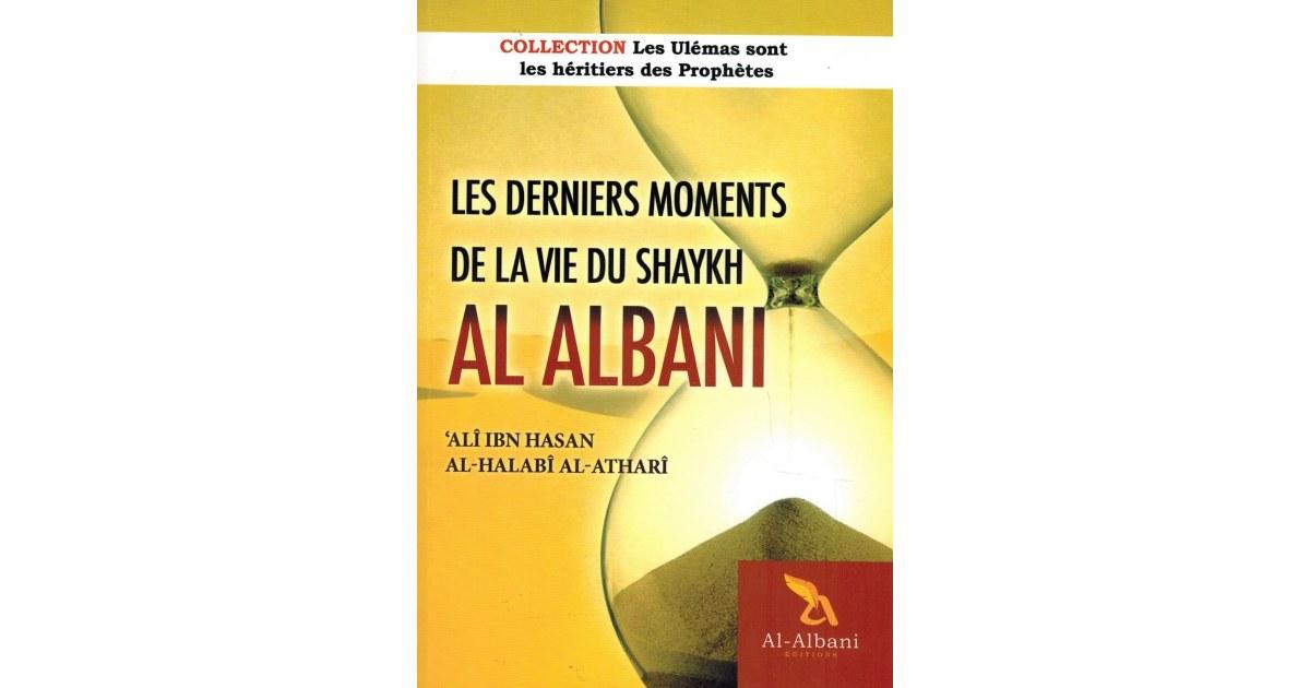 Les derniers moments de la vie de Shaykh Al Albanî