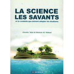La Science les Savants et la conduite que doivent adopter les étudiants - Shaykh 'Abd Al-Muhsîn Al-'Abbad - Dar Al Muslim