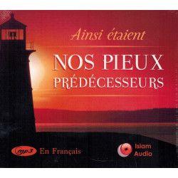 Ainsi étaient Nos Pieux Prédécesseurs - Islam Audio - Français - MP3
