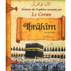 Histoires des Prophètes racontées par Le Coran : Ibrahîm - Tome 3