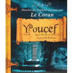 Histoires des Prophètes racontées par Le Coran : Youcef - Tome 4