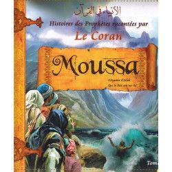 Histoires des Prophètes racontées par Le Coran : Moussa - Tome 6