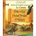 Histoires des Prophètes racontées par Le Coran : Dâwud - Sulaymân - Yunus - Tome 7