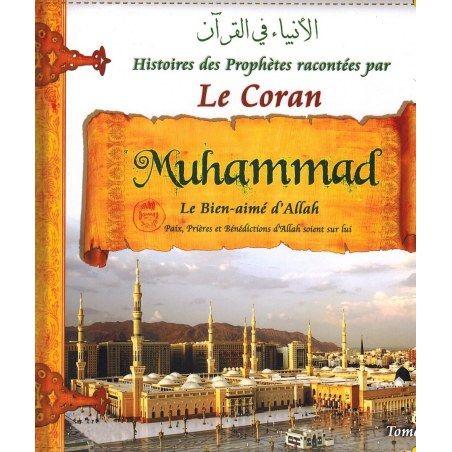 Histoires des Prophètes racontées par Le Coran : Muhammad - Tome 9