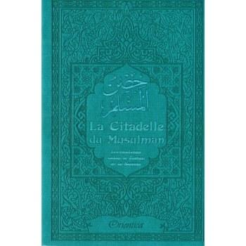 La Citadelle du Musulman - Invocations selon le Coran et la Sunna - Orientica