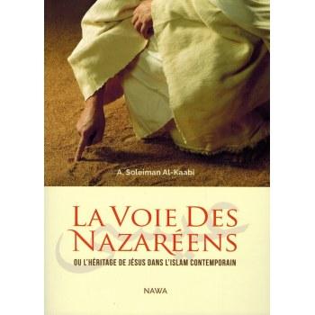 La Voie des Nazaréens - Ou l'héritage de Jésus dans l'Islam Contemporain - Nawa