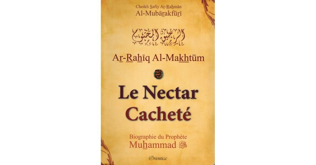 Le Nectar Cacheté - Biographie du Prophète Muhammad - Shaykh Al-Mubârakfûrî - Orientica