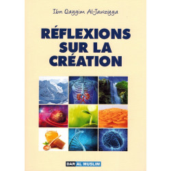 Réflexions sur la Création - Ibn Qayyim Al-Jawziyya - Dar Al Muslim