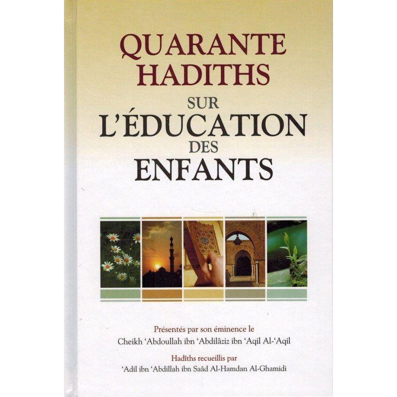 Quarante Hadiths sur l'Éducation des Enfants - Shaykh Al-'Aqil - Daroussalam