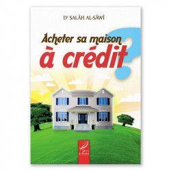 Acheter Sa Maison À Crédit ? - Dr Salâh al-Sâwî - Al Hadith