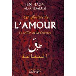 Les affinités de l'Amour - Le collier de la colombe - Ibn Hazm Al-Handalusî