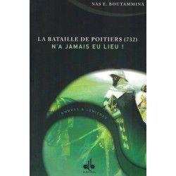 La Bataille de Poitiers n'as jamais eu lieu (732) - Nas E. Boutammina