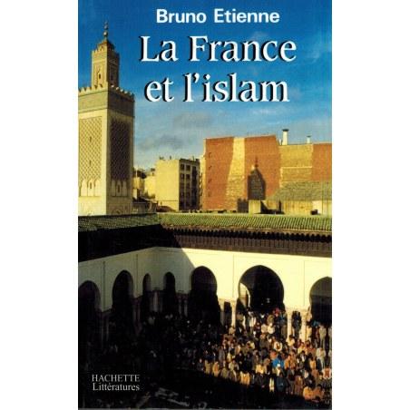 La France et l'Islam - Bruno Etienne