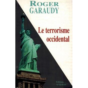 Le terrorisme occidental - Roger Garaudy - Edition Al Qalam