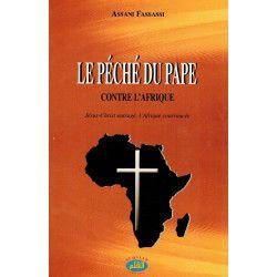 Le péché du Pape contre l'Afrique - Jésus-Christ outragé, l'Afrique courroucée - Assani Fassassi