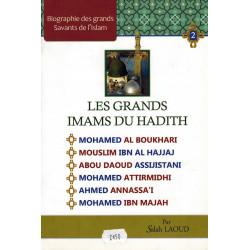 Les Grands Imams du Hadîth : Al-Boukhari - Mouslim - Abou Daoud - At-Tirmidhi - An-Nassa'i - Ibn Majah