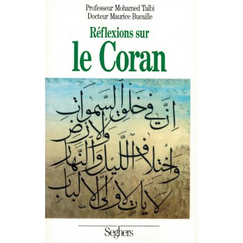 Réflexions sur le Coran - Mohamed Talbi & Dr. Maurice Bucaille - Seghers