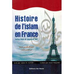 Histoire de l'Islam en France entre hier et aujourd'hui - Salah El Aoud
