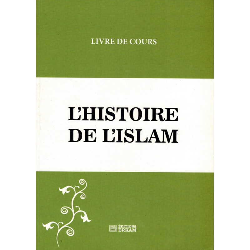 L'Histoire de l'Islam - Livre de cours - Editions ERKAM