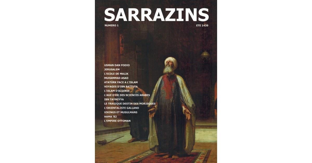 Sarrazins - Ete 1439 - Numéro 1  : Usman Dan Fodio, Ibn Taymiyya, Empire Ottoman, etc...