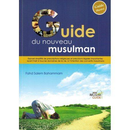 Le Guide du nouveau Musulman - Fahd Salem Bahammam