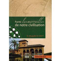 Parmi les merveilles de notre civilisation - Dr. Mustafâ As-Sibâ'î - Ibn Hazm