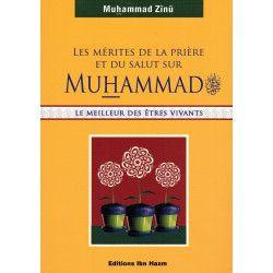 Les mérites de la Prière et du Salut sur Muhammad - Muhammad Zînû