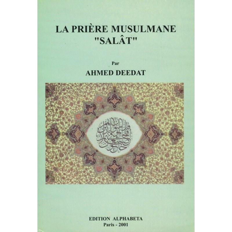 "La Prière Musulmane ""Salât"" - Ahmed Deedat - Alphabeta"