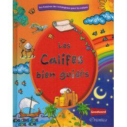 Histoires des Compagnons pour les enfants - Les Califes  bien guidés - Orientica