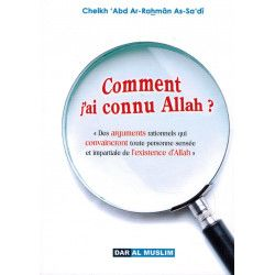 Comment j'ai connu Allah ? - Arguments rationnels - Cheikh 'Abd Ar-Rahmân As-Sa'dî