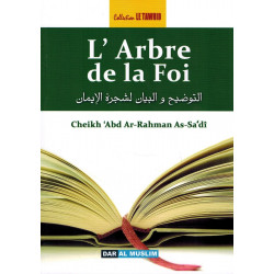 L'Arbre de la Foi - Cheikh 'Abd Ar-Rahmân As-Sa'dî - Collection Tawhid - Dar Al Muslim